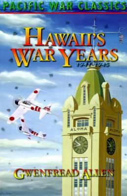 Hawaii's War Years, 1941-1945