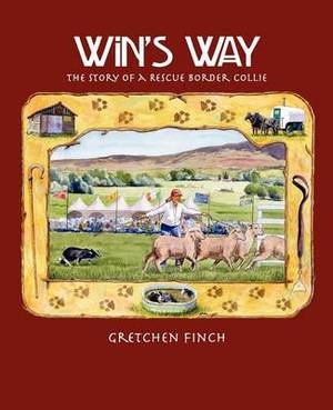 Win's Way: The Story of a Rescue Border Collie
