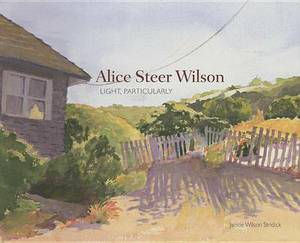 Alice Steer Wilson: Light, Particularly