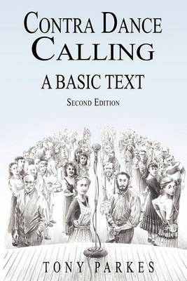 Contra Dance Calling: A Basic Text (Second Edition)
