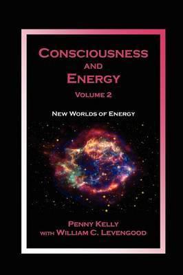 Consciousness and Energy, Vol. 2