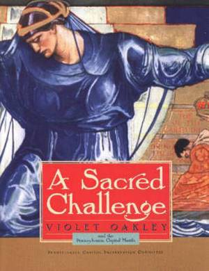 Sacred Challenge: And the Pennsylvania Capital Murals