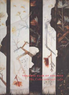 The Arts Club of Chicago: The Collection 1916-1996