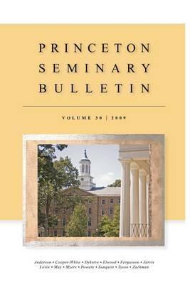 Princeton Seminary Bulletin: Volume 30: 2009