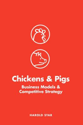 Chickens and Pigs: Business Models and Competitive Strategy