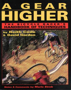 A Gear Higher: Bicycle Racer's Handbook of Techniques