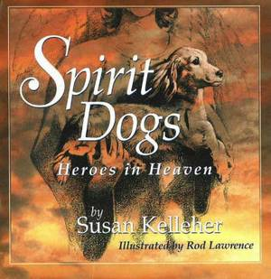Spirit Dogs: Heroes in Heaven
