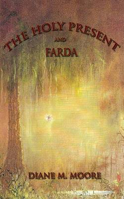 The Holy Present and Farda