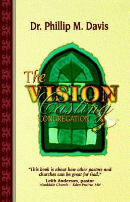 The Vision Casting Congregation