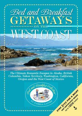 Bed and Breakfast Getaways on the West Coast: Alaska to Mexico