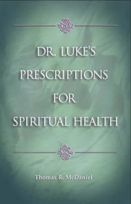 Dr Luke's Prescriptions for Spiritual Health
