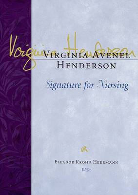 Virginia Avenel Henderson: Signature for Nursing