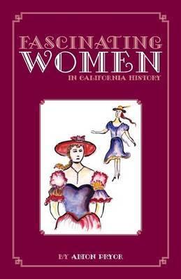 Fascinating Women in California History