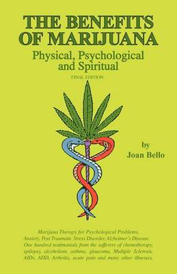 The Benefits of Marijuana: Physical, Psychological and Spiritual