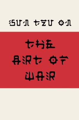 Sun Tzu on the Art of War (Fusaka Style)
