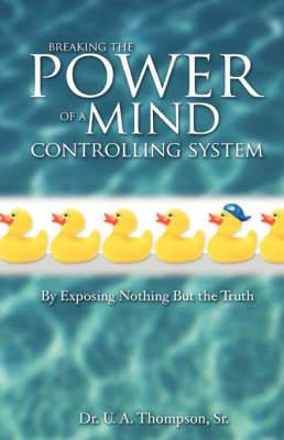 Breaking the Power of a Mind Controlling System