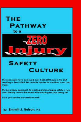 The Pathway to a Zero Injury Safety Culture