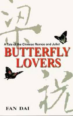 Butterfly Lovers: A Tale of the Chinese Romeo and Juliet