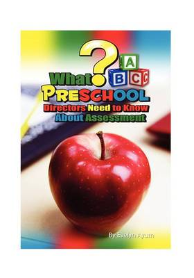 What Preschool Directors Need to Know about Assessment?