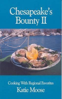 Chesapeake's Bounty II: Cooking with Regional Favorites