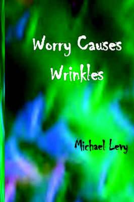 Worry Causes Wrinkles