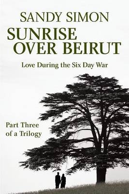 Sunrise Over Beirut: Part Three of a Trilogy