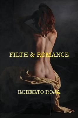 Filth & Romance