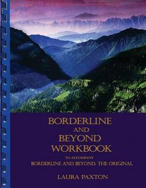 Borderline and Beyond Workbook- To Accompany Borderline and Beyond, the Original