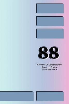 88: A Journal of Contemporary American Poetry - Issue 4