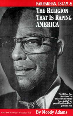 Farrakhan, Islam & the Religion That is Raping America