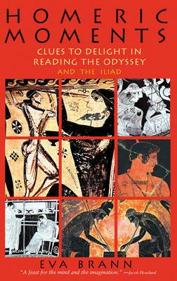 Homeric Moments: Clues to Delight in Reading the Odyssey & the Iliad