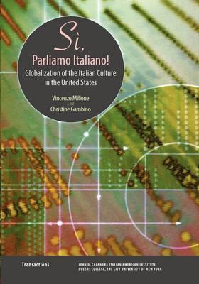Si, Parliamo Italiano: Globalization of the Italian Culture in the United States