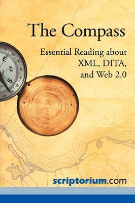The Compass: Essential Reading about XML, Dita, and Web 2.0