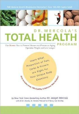 Dr. Mercola's Total Health Cookbook and Program: 150 Delicious Grain-Free Recipes and the Proven Plan to Prevent Disease, Optimize Weight and Live Longer