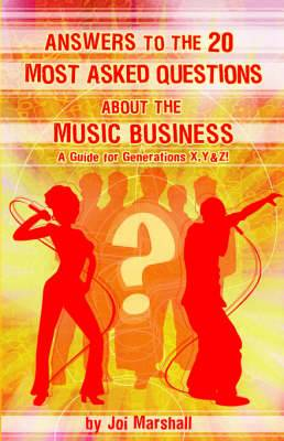 Answers to the 20 Most Asked Questions about the Music Business