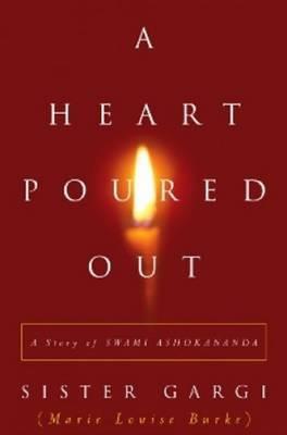 A Heart Poured Out: A Story of Swami Ashokananda