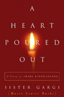 Heart Poured Out: A Story of Swami Ashokananda
