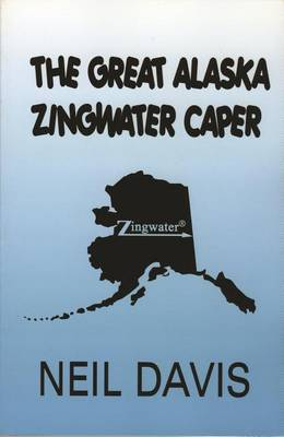 The Great Alaska Zingwater Caper