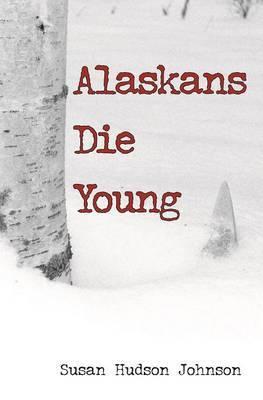 Alaskans Die Young