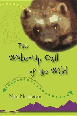 The Wake-Up Call of the Wild