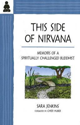 This Side of Nirvana: Memoirs of a Spiritually Challenged Buddhist