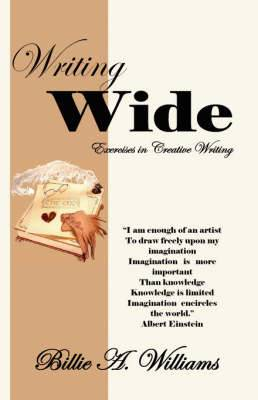 Writing Wide: Exercises in Creative Writing