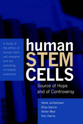 Human Stem Cells: Source of Hope and of Controversy