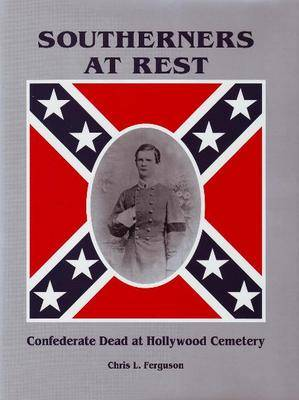 Southerners at Rest: Confederate Dead at Hollywood Cemetary