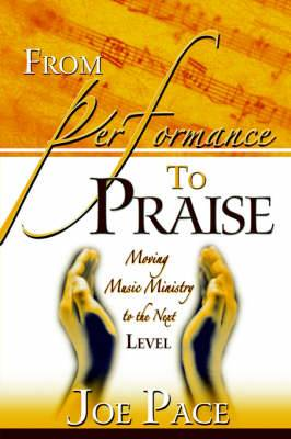 From Performance to Praise