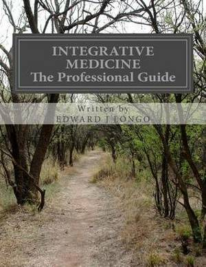 Integrative Medicine the Professional Guide: To Positive Transformation Through Hypnotherapy