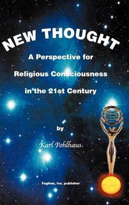 New Thought- A Perspective for Religious Consciousness in the 21st Century