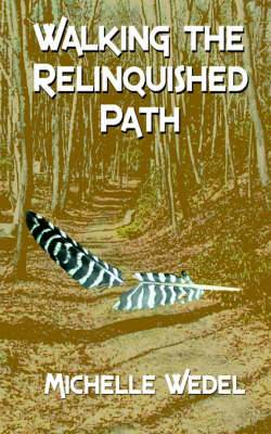 Walking the Relinquished Path