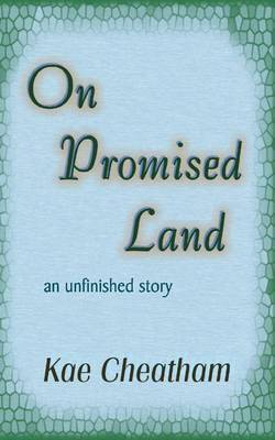 On Promised Land: An Unfinished Story