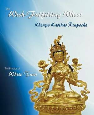 The Wish-Fulfilling Wheel: The Practice of White Tara